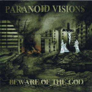 PARANOID VISIONS - BEWARE OF THE GOD