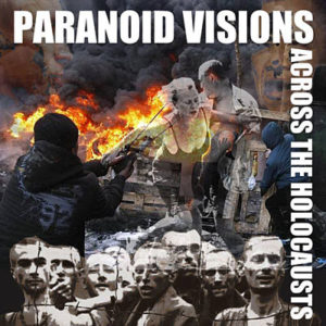 Paranoid Visions - Across The Holocaust