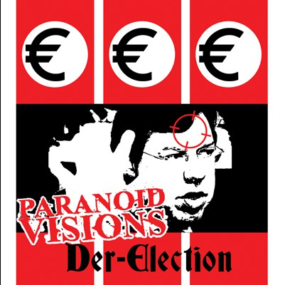 Paranoid Visions - Der Election