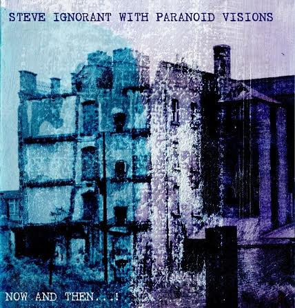 Steve Ignorant with Paranoid Visions - Now and Then